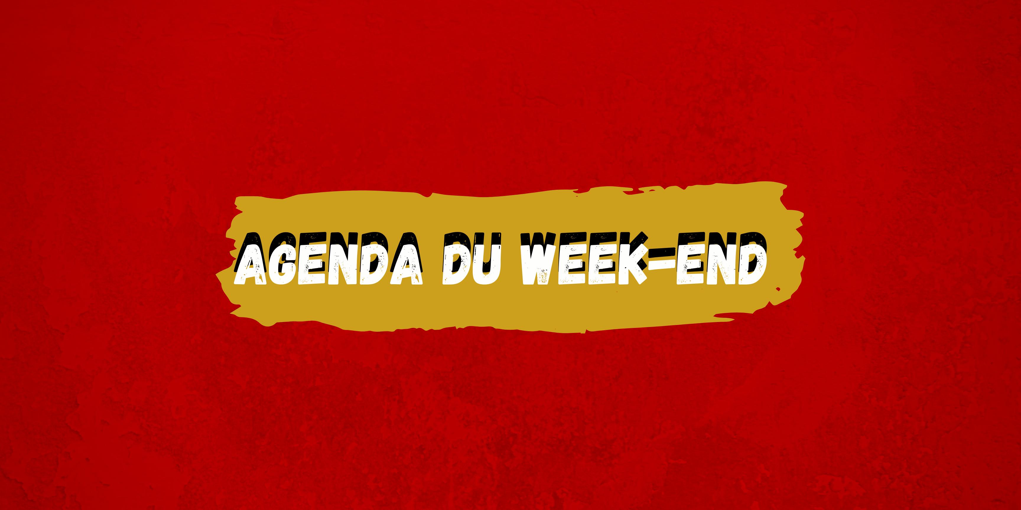Agenda du Week-End !